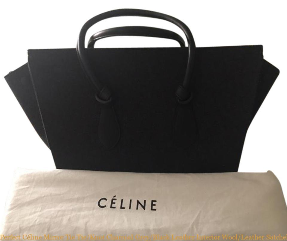 Perfect Céline Mirror Tie Tie Knot Charcoal Grey Black Leather Interior Wool  Leather Satchel replica designer handbags uk f6cebd7b9e776