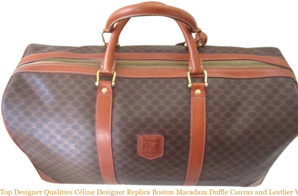 d570d9653c65 Top Designer Qualities Céline Designer Replica Boston Macadam Duffle Canvas  and Leather Weekend Travel Bag celine aaa replica