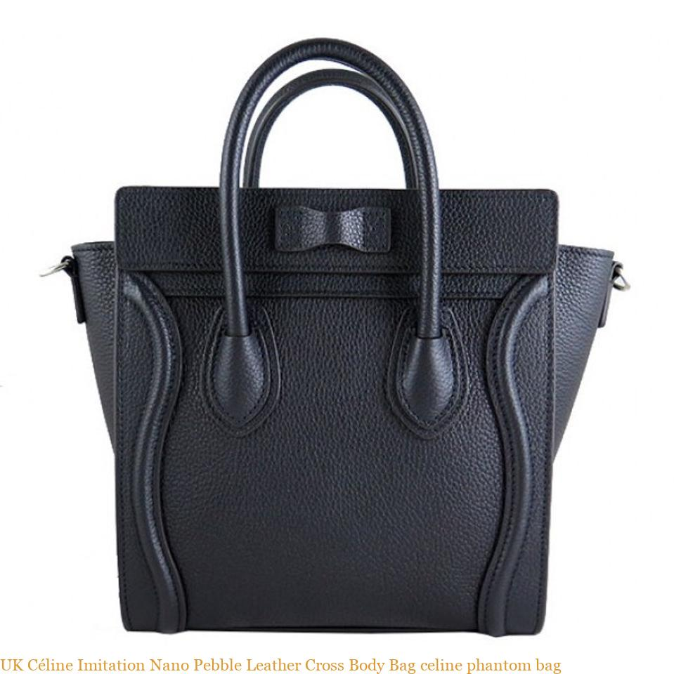 b5cebddeaa03 UK Céline Imitation Nano Pebble Leather Cross Body Bag celine phantom bag –  Best replica handbags